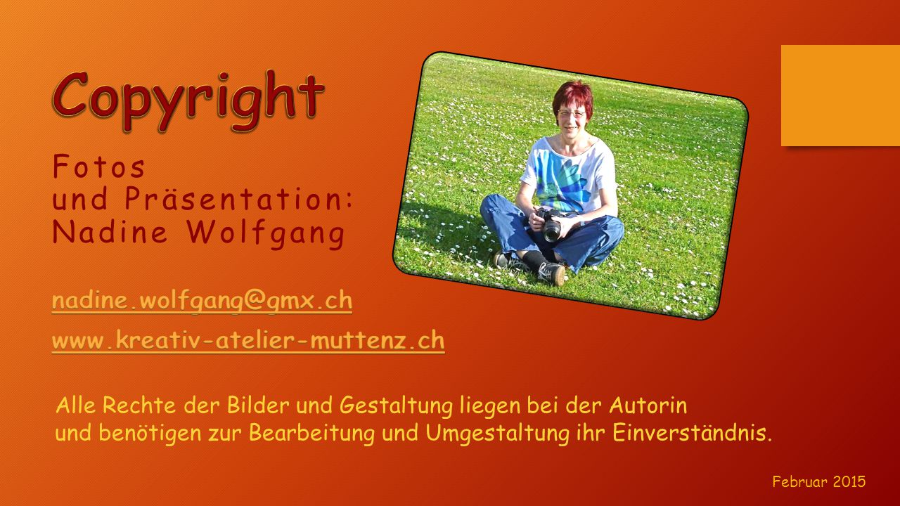 Copyright Fotos und Präsentation: Nadine Wolfgang