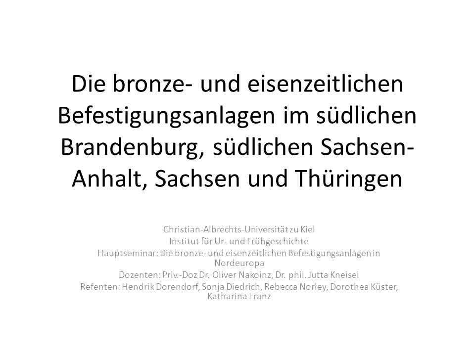 Die bronze- und eisenzeitlichen Befestigungsanlagen im südlichen Brandenburg, südlichen Sachsen-Anhalt, Sachsen und Thüringen