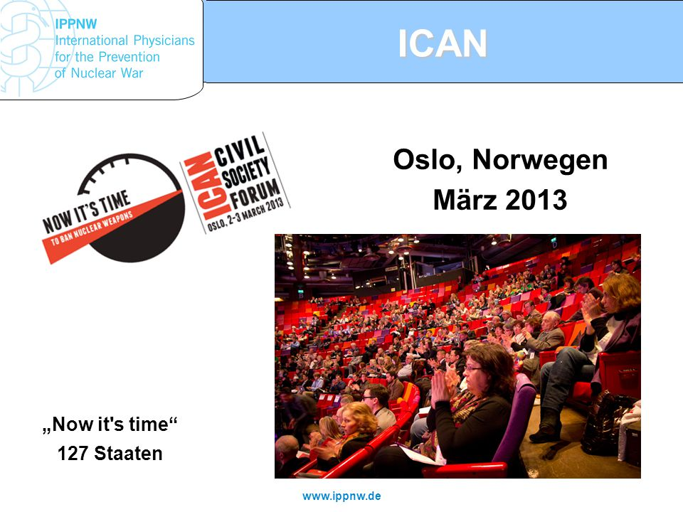 "ICAN Oslo, Norwegen März 2013 ""Now it s time 127 Staaten"