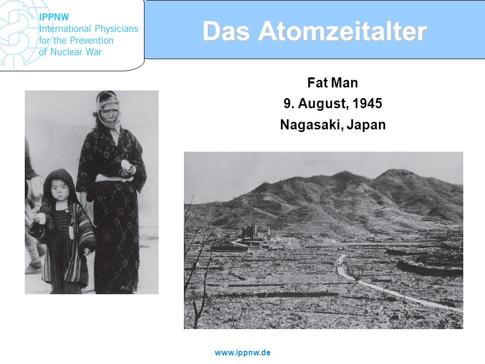 Das Atomzeitalter Fat Man 9. August, 1945 Nagasaki, Japan