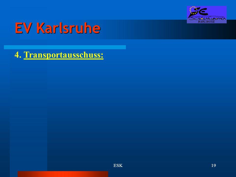 EV Karlsruhe 4. Transportausschuss: ESK
