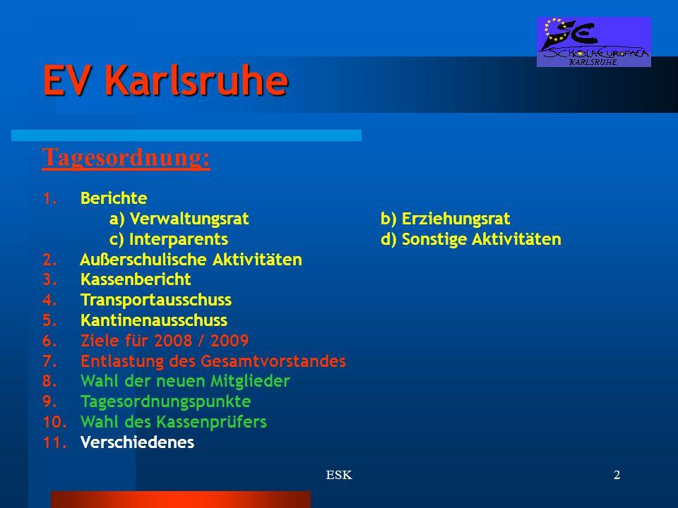 EV Karlsruhe Tagesordnung: Berichte a) Verwaltungsrat b) Erziehungsrat