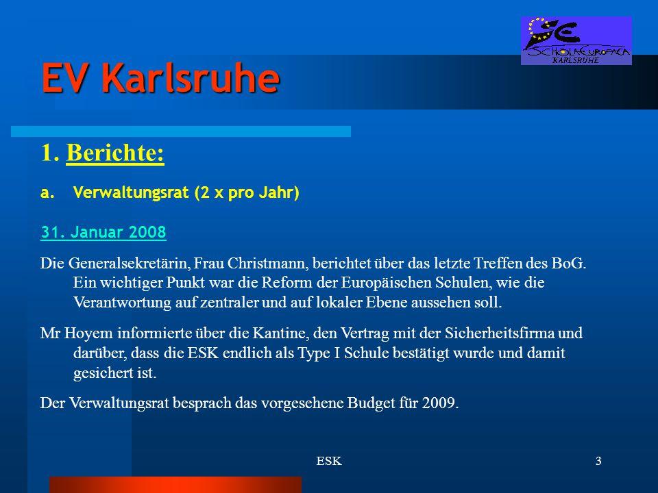 EV Karlsruhe 1. Berichte: Verwaltungsrat (2 x pro Jahr)