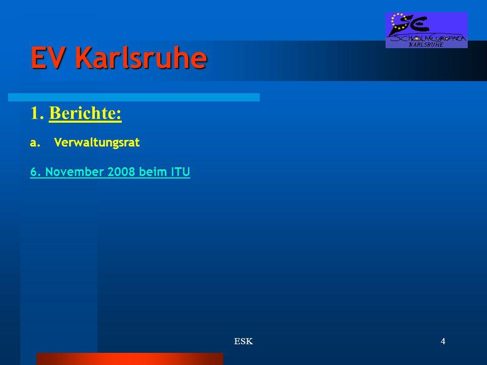 EV Karlsruhe 1. Berichte: Verwaltungsrat 6. November 2008 beim ITU ESK