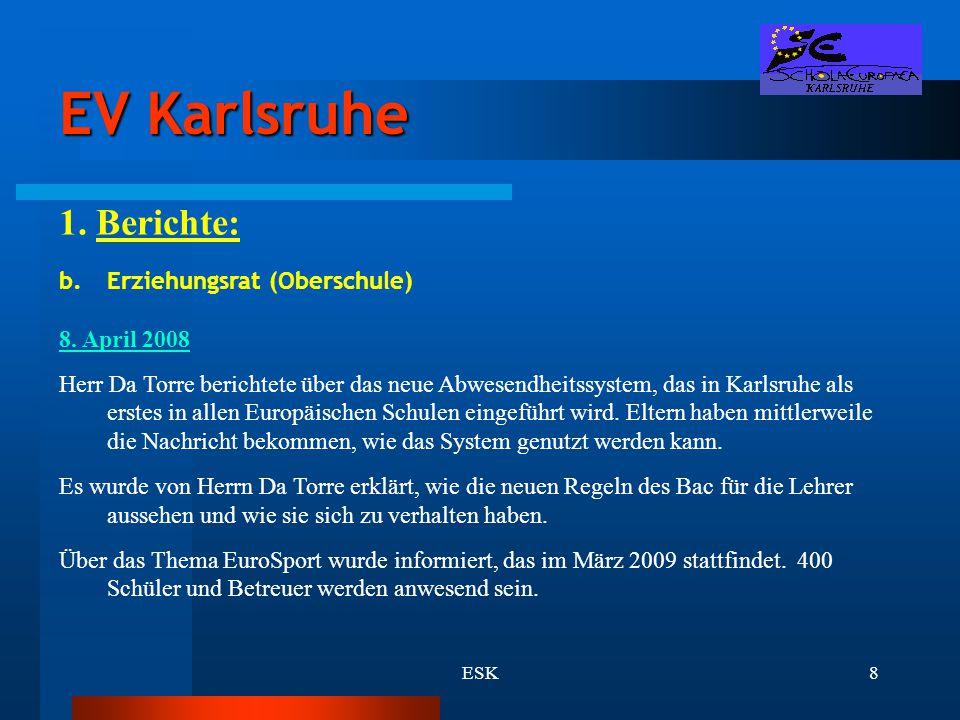 EV Karlsruhe 1. Berichte: Erziehungsrat (Oberschule) 8. April 2008