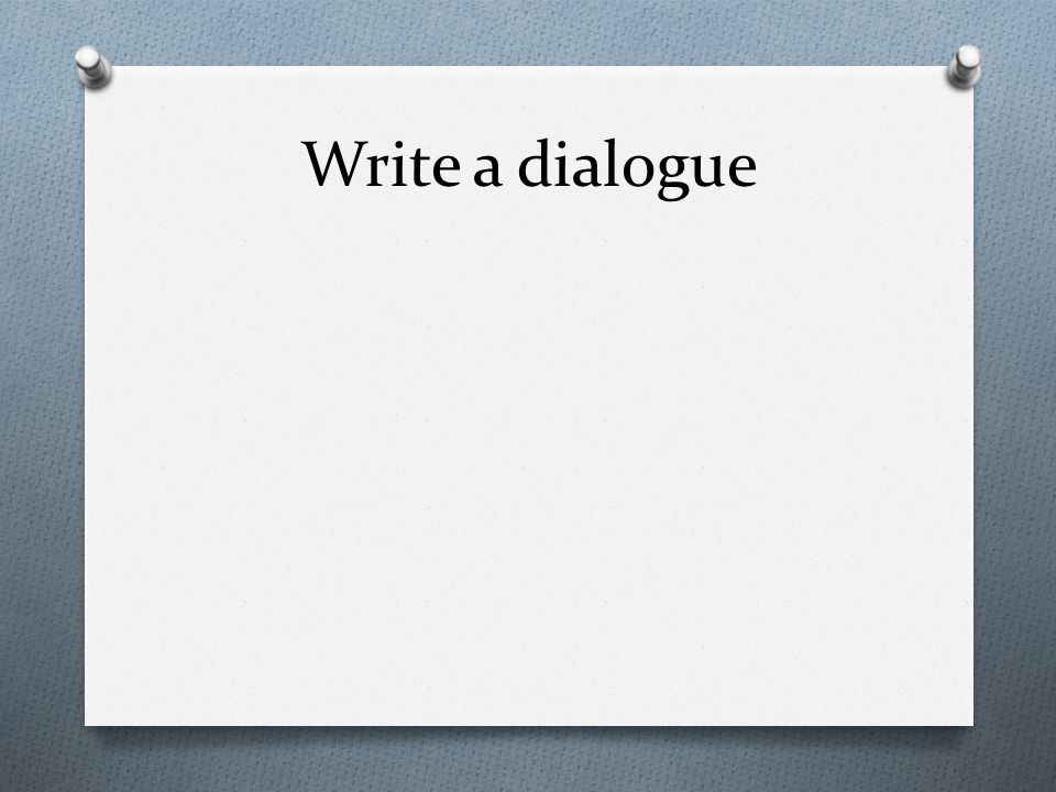 Write a dialogue