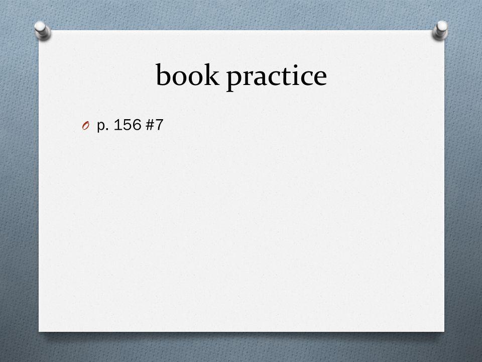 book practice p. 156 #7