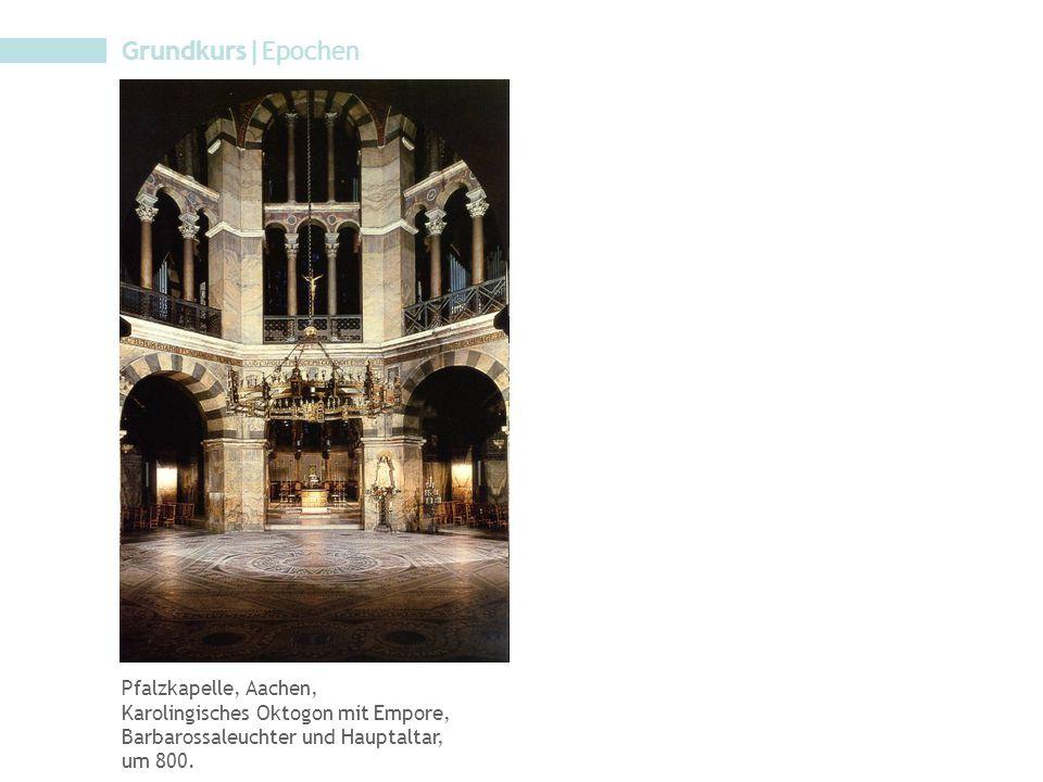 Grundkurs|Epochen Pfalzkapelle, Aachen,