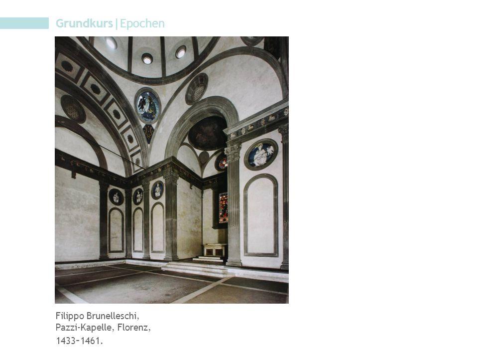 Grundkurs|Epochen Filippo Brunelleschi, Pazzi-Kapelle, Florenz,