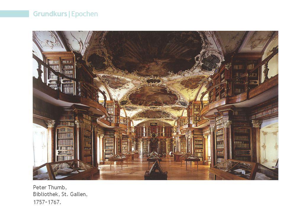 Grundkurs|Epochen Peter Thumb, Bibliothek, St. Gallen, 1757–1767.