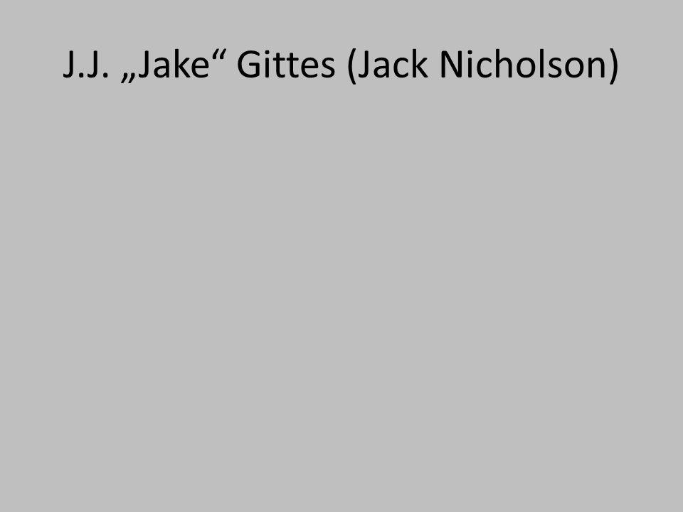 "J.J. ""Jake Gittes (Jack Nicholson)"