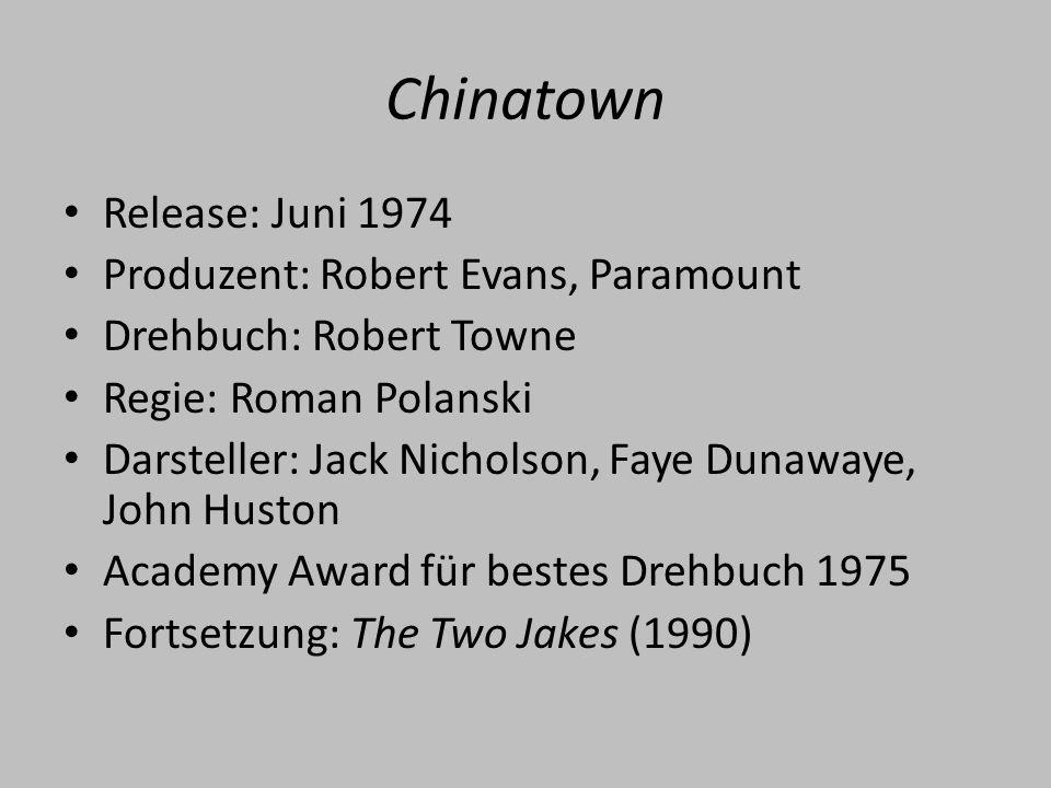 Chinatown Release: Juni 1974 Produzent: Robert Evans, Paramount