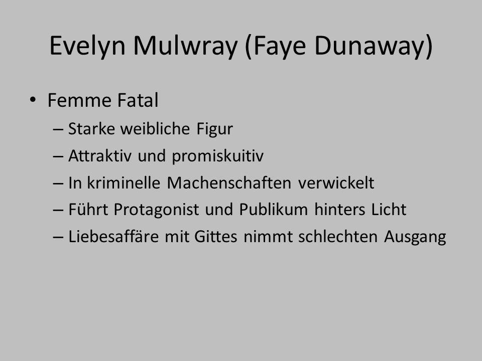 Evelyn Mulwray (Faye Dunaway)