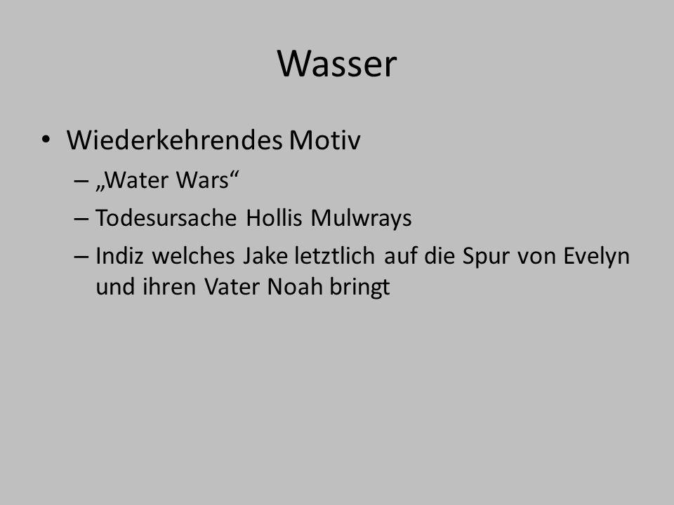 """Wasser Wiederkehrendes Motiv """"Water Wars Todesursache Hollis Mulwrays"""