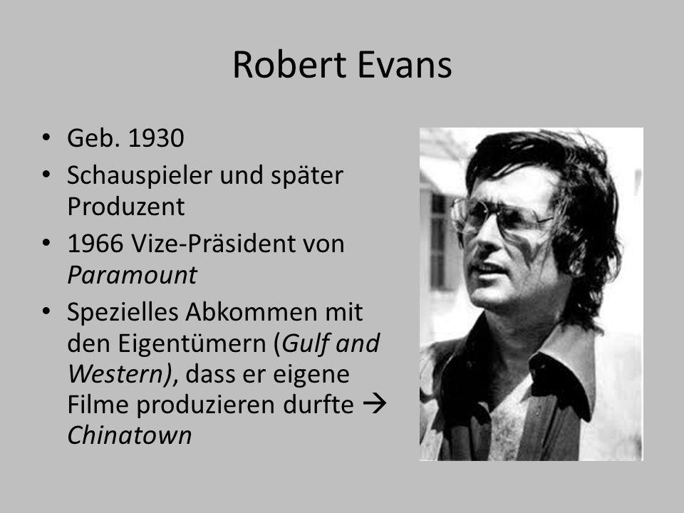Robert Evans Geb. 1930 Schauspieler und später Produzent