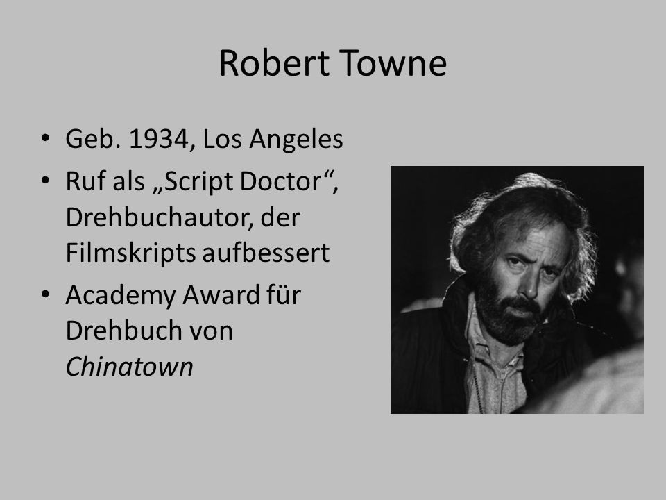 Robert Towne Geb. 1934, Los Angeles
