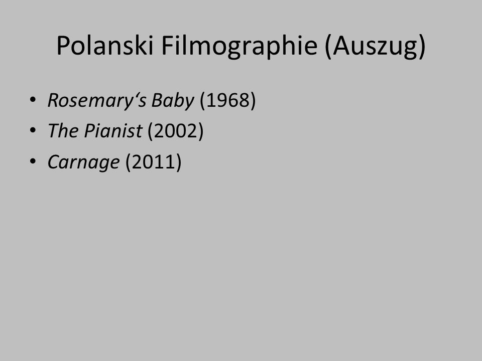 Polanski Filmographie (Auszug)