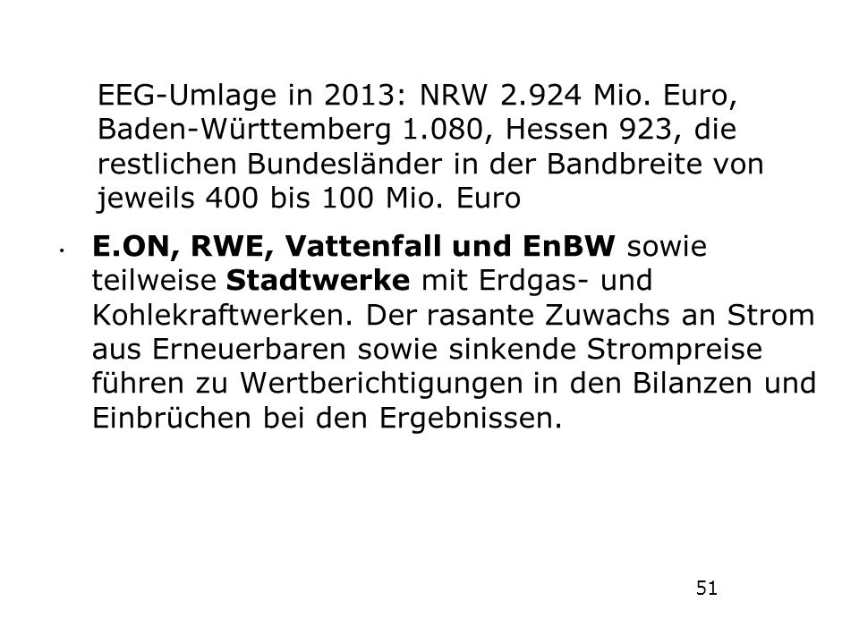 EEG-Umlage in 2013: NRW 2. 924 Mio. Euro, Baden-Württemberg 1