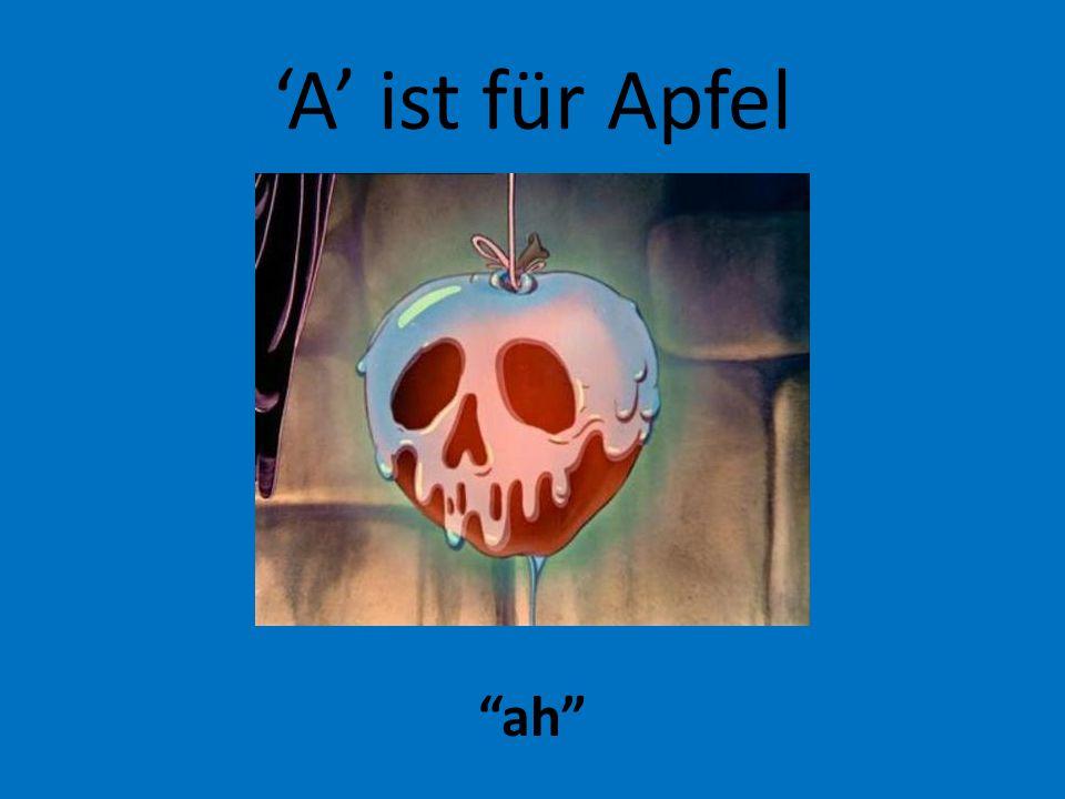 'A' ist für Apfel ah