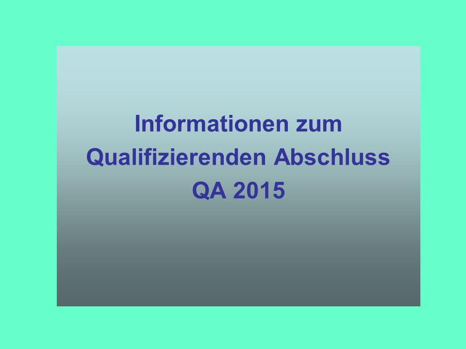 Informationen zum Qualifizierenden Abschluss QA 2015