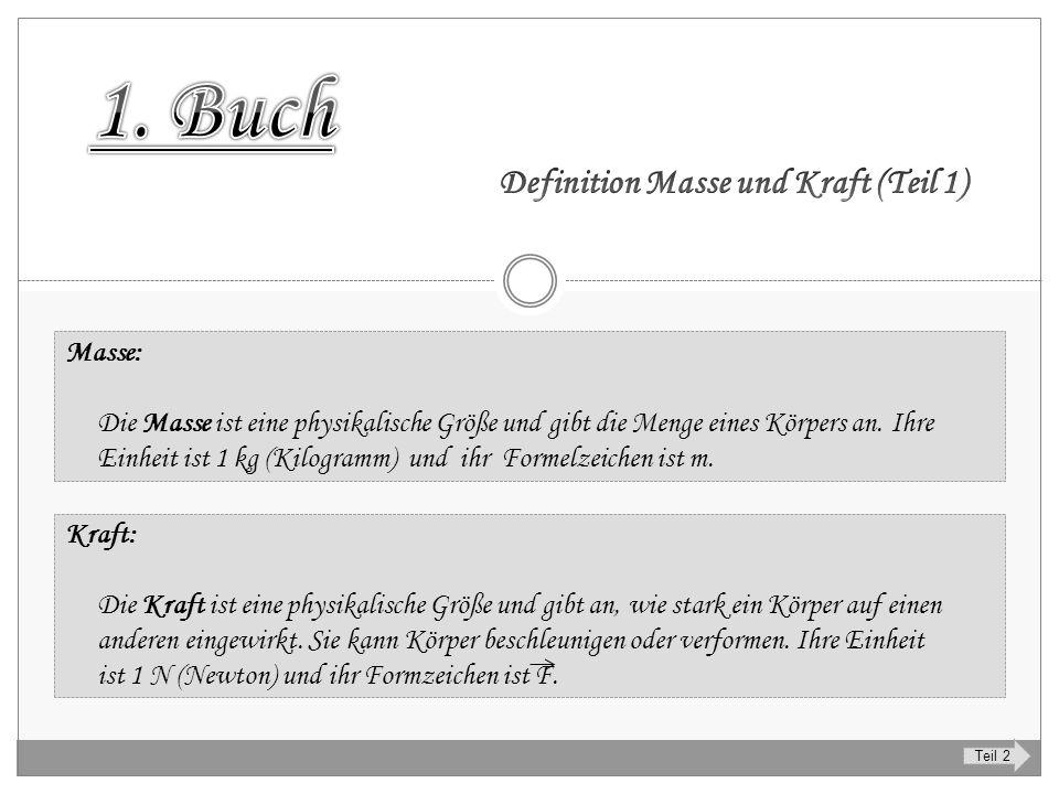 1. Buch Definition Masse und Kraft (Teil 1) Masse: