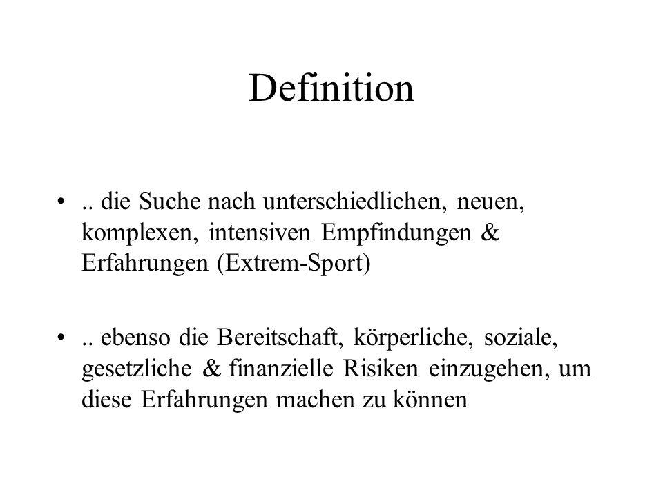 Definition .. die Suche nach unterschiedlichen, neuen, komplexen, intensiven Empfindungen & Erfahrungen (Extrem-Sport)