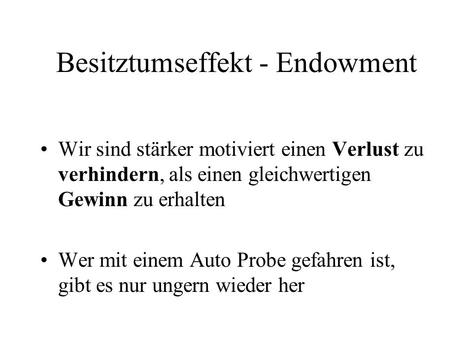 Besitztumseffekt - Endowment
