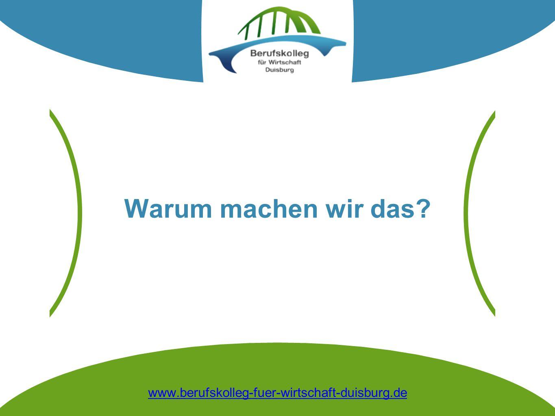 Warum machen wir das www.berufskolleg-fuer-wirtschaft-duisburg.de