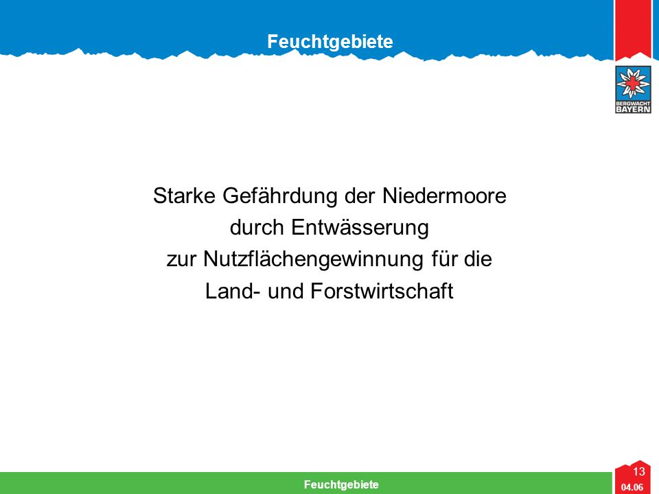 Starke Gefährdung der Niedermoore durch Entwässerung