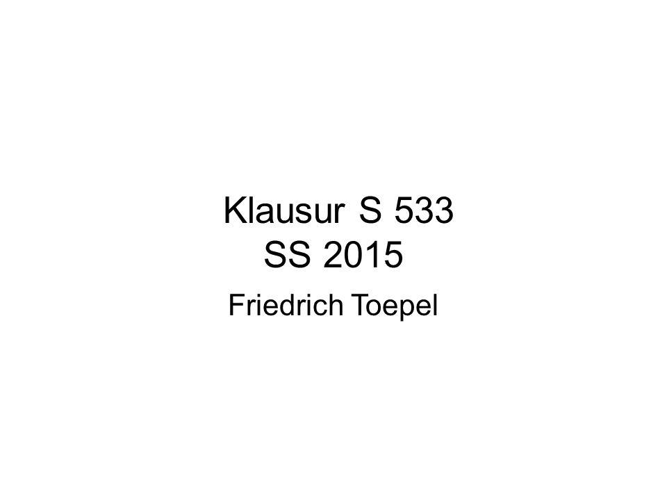 Klausur S 533 SS 2015 Friedrich Toepel