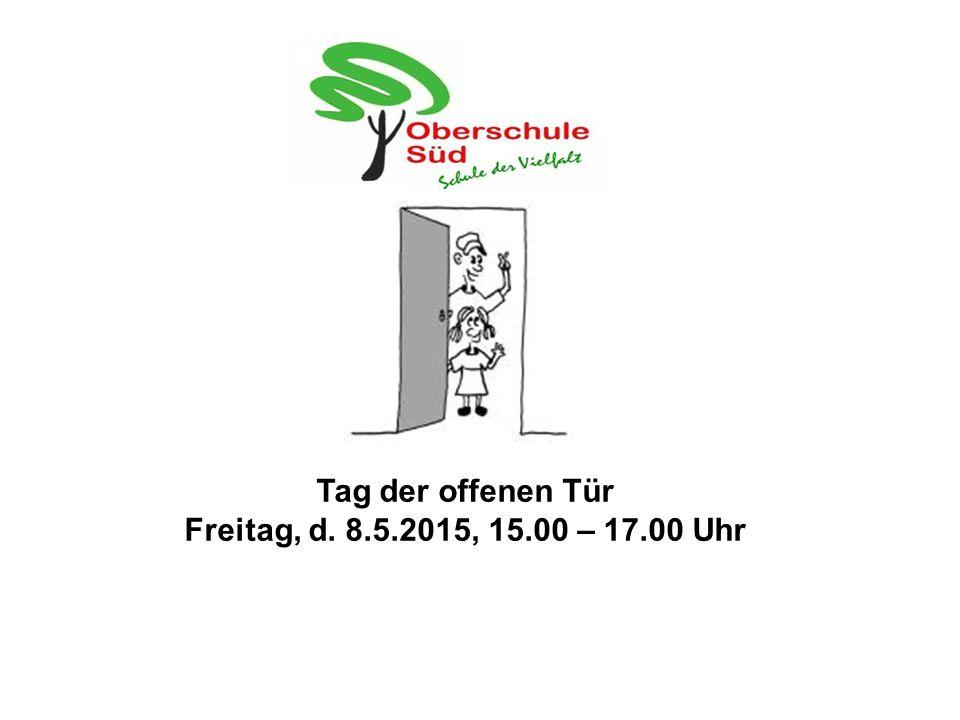 Tag der offenen Tür Freitag, d. 8.5.2015, 15.00 – 17.00 Uhr