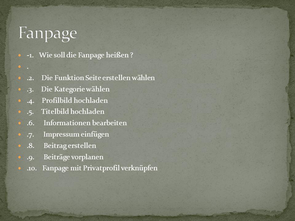 Fanpage -1. Wie soll die Fanpage heißen .