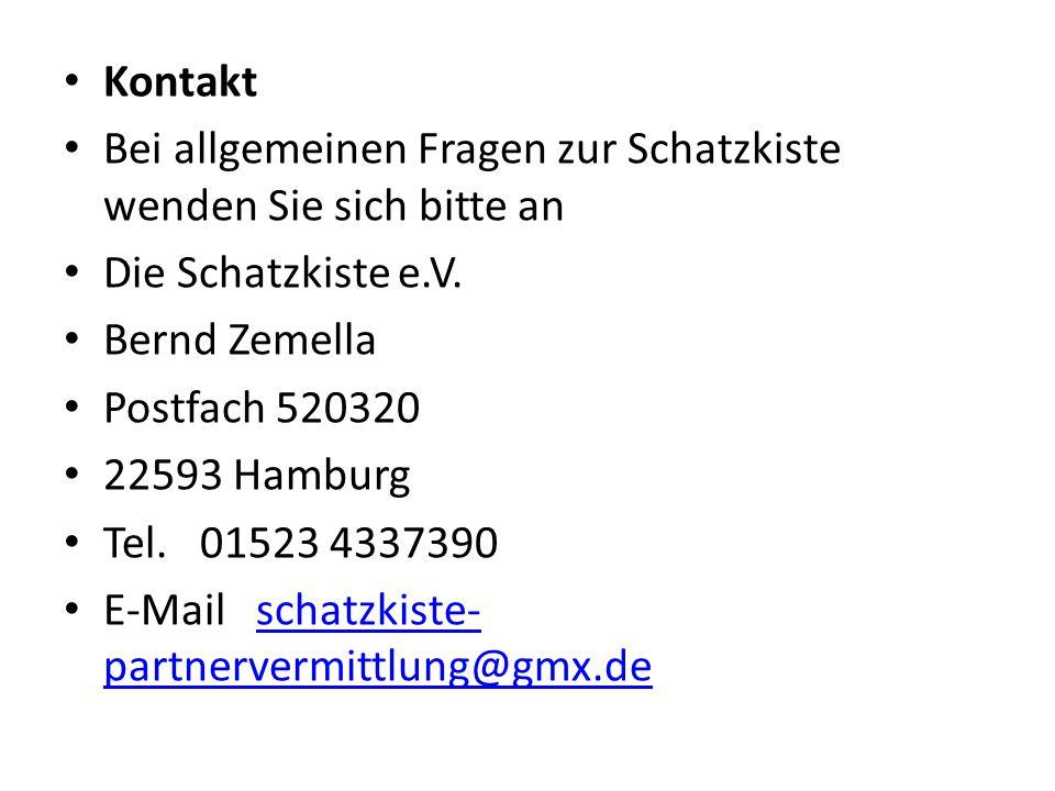 Kontakt Bei allgemeinen Fragen zur Schatzkiste wenden Sie sich bitte an. Die Schatzkiste e.V. Bernd Zemella.
