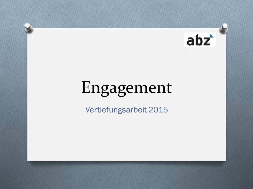Engagement Vertiefungsarbeit 2015