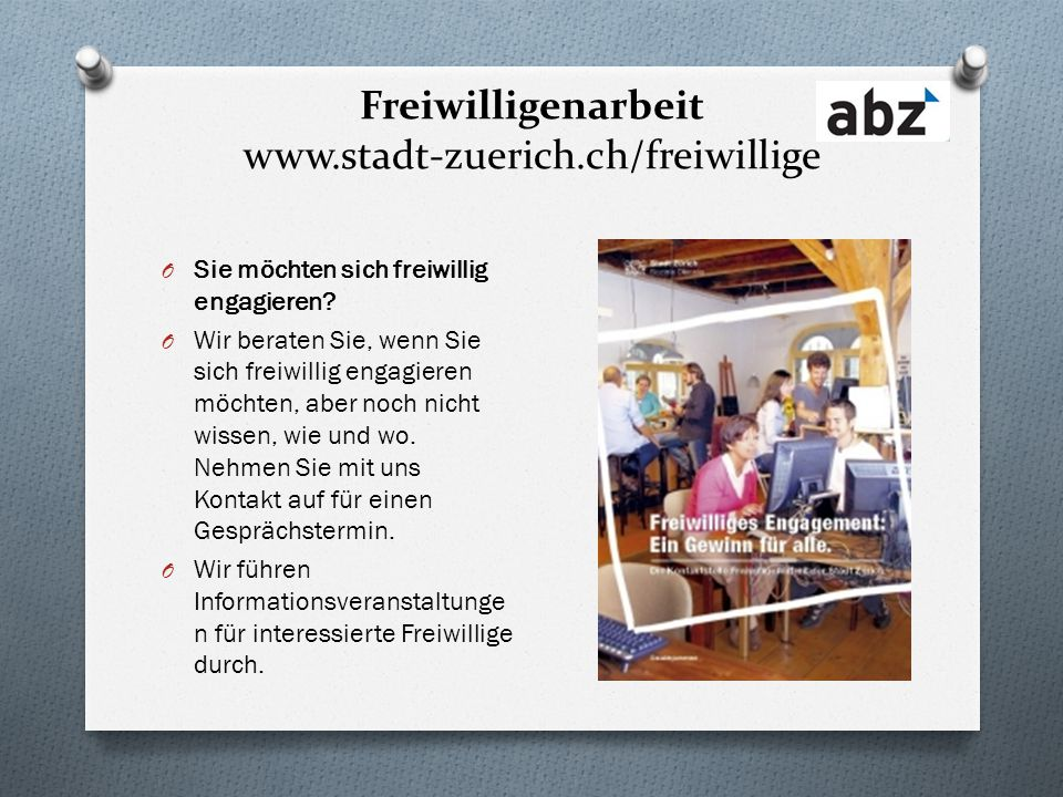 Freiwilligenarbeit www.stadt-zuerich.ch/freiwillige