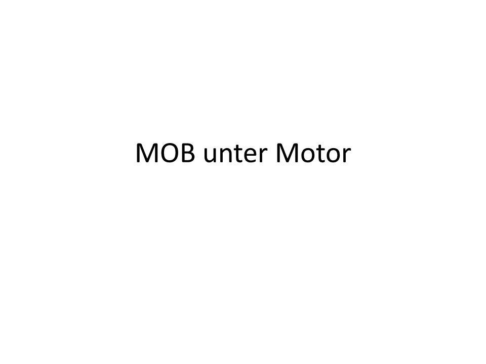 MOB unter Motor