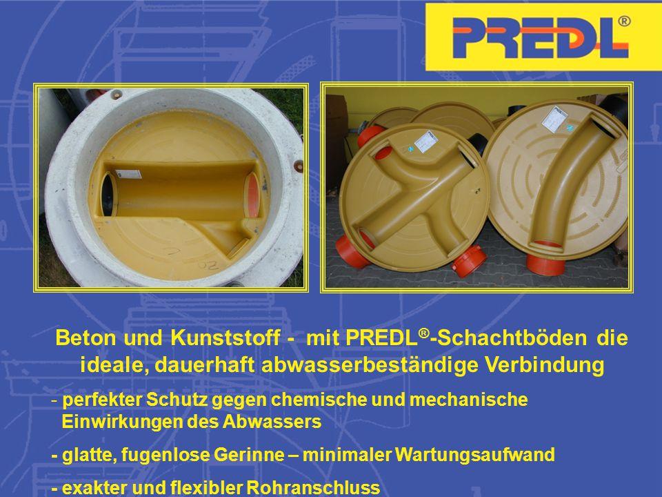 Beton und Kunststoff - mit PREDL®-Schachtböden die ideale, dauerhaft abwasserbeständige Verbindung