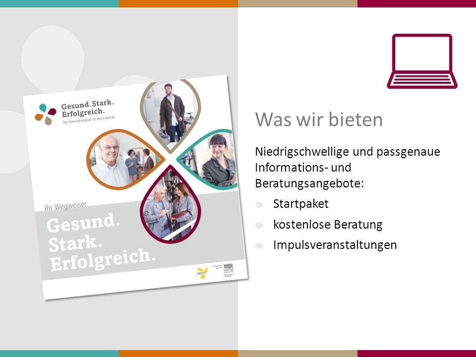 Was wir bieten Niedrigschwellige und passgenaue Informations- und Beratungsangebote: Startpaket.