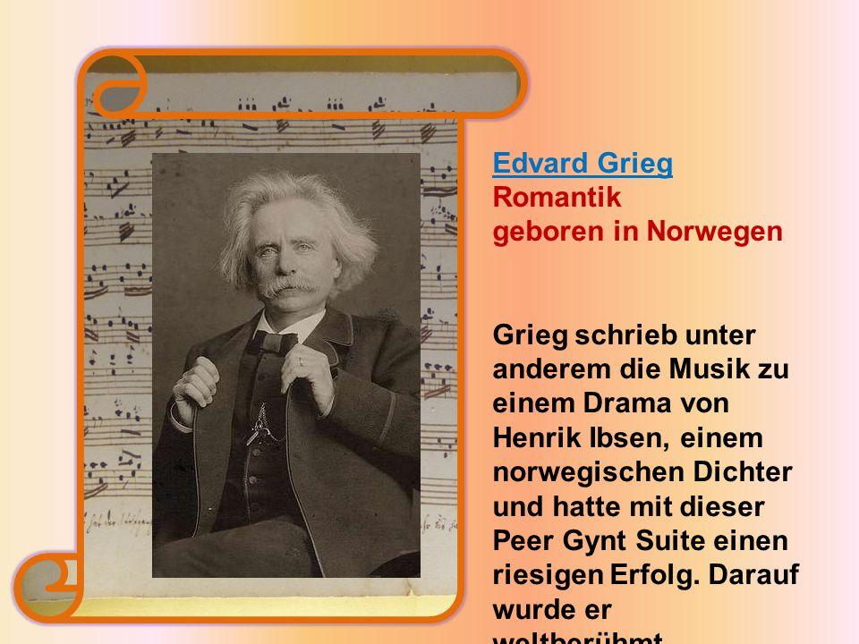 Edvard Grieg Romantik geboren in Norwegen