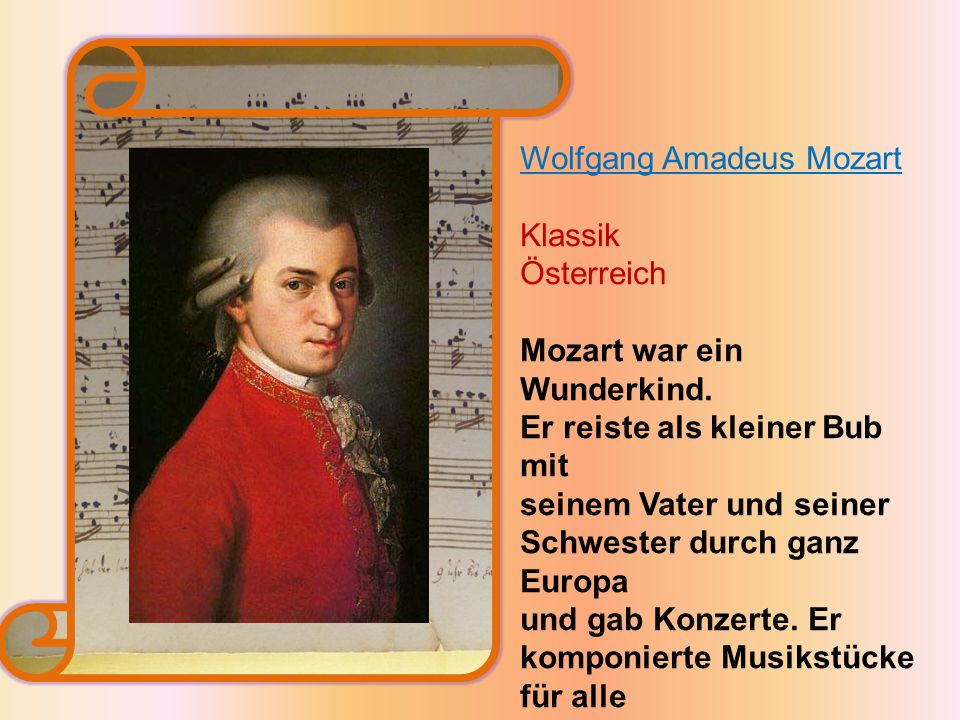 Wolfgang Amadeus Mozart Klassik Österreich Mozart war ein Wunderkind.