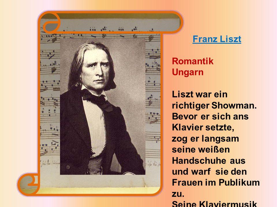 Liszt war ein richtiger Showman. Bevor er sich ans Klavier setzte,