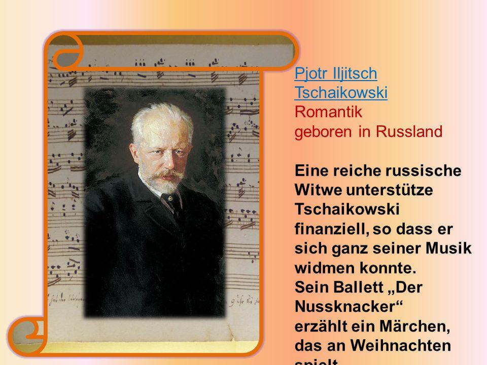Pjotr Iljitsch Tschaikowski Romantik geboren in Russland