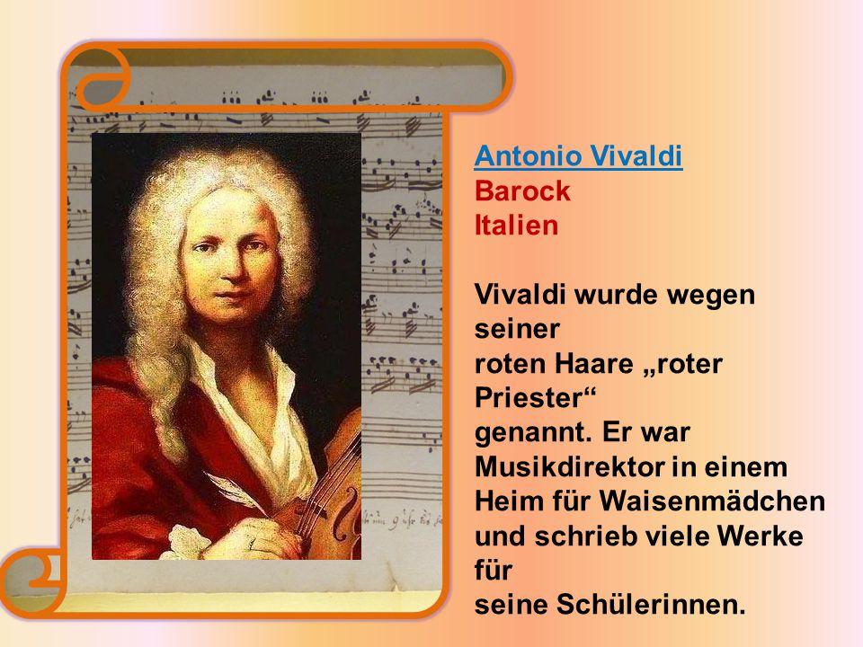 """Vivaldi wurde wegen seiner roten Haare """"roter Priester"""