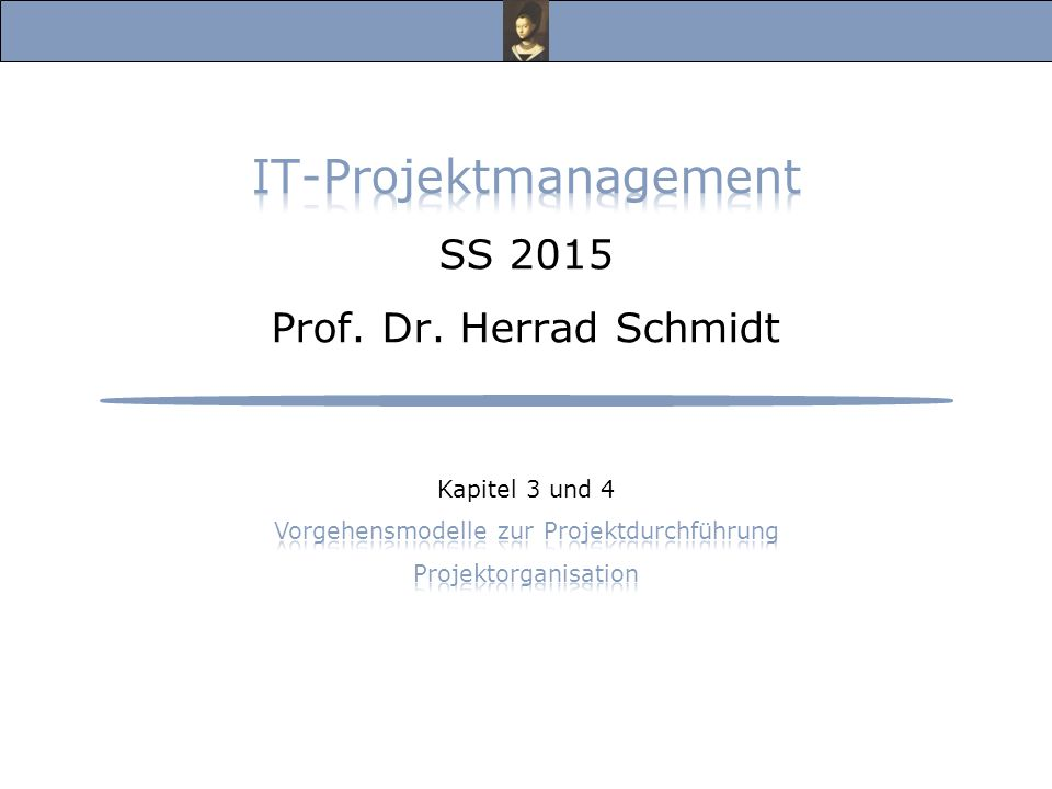 IT-Projektmanagement SS 2015 Prof. Dr. Herrad Schmidt