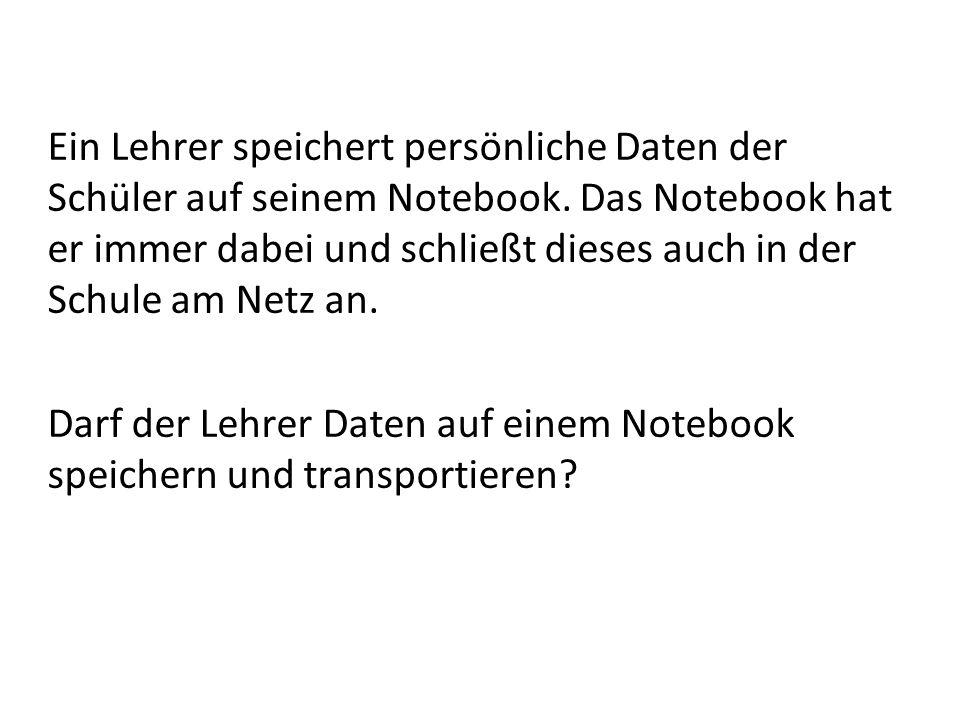 Ein Lehrer speichert persönliche Daten der Schüler auf seinem Notebook