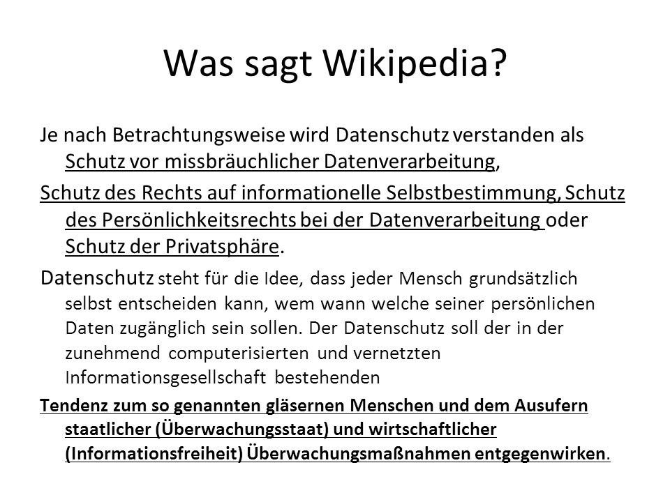 Was sagt Wikipedia Je nach Betrachtungsweise wird Datenschutz verstanden als Schutz vor missbräuchlicher Datenverarbeitung,