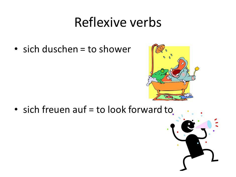 Reflexive verbs sich duschen = to shower