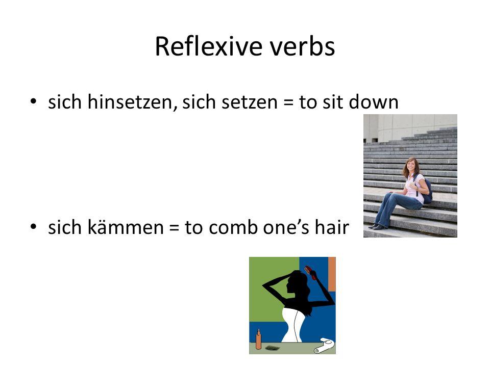 Reflexive verbs sich hinsetzen, sich setzen = to sit down