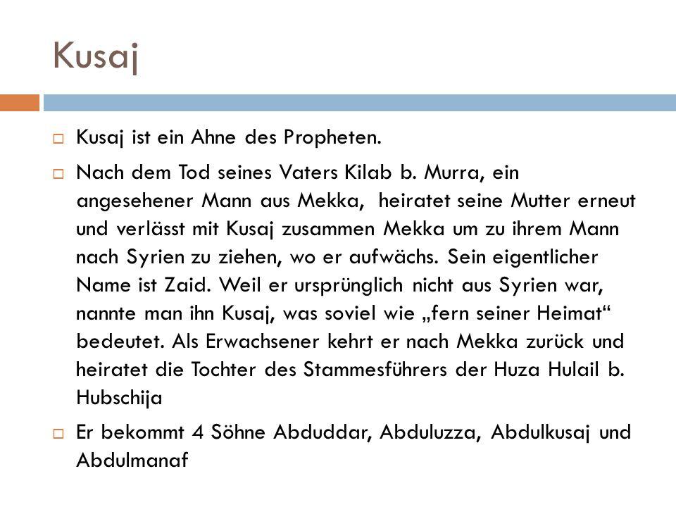 Kusaj Kusaj ist ein Ahne des Propheten.