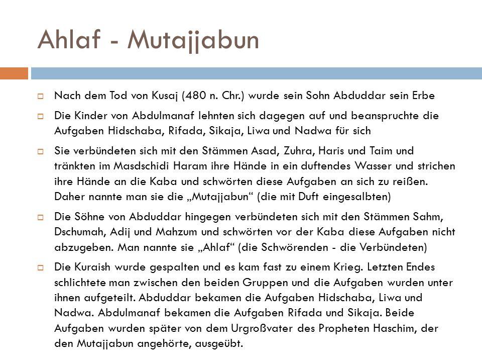 Ahlaf - Mutajjabun Nach dem Tod von Kusaj (480 n. Chr.) wurde sein Sohn Abduddar sein Erbe.